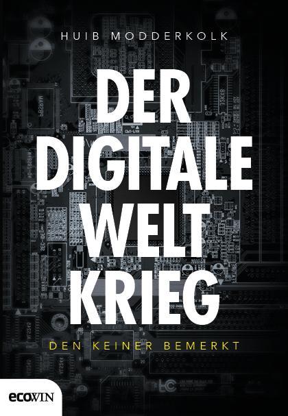 Cover-Bild Der digitale Weltkrieg, den keiner bemerkt