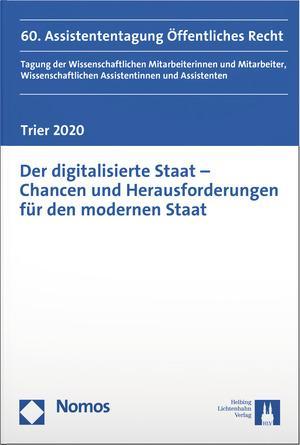 Cover-Bild Der digitalisierte Staat - Chancen und Herausforderungen für den modernen Staat