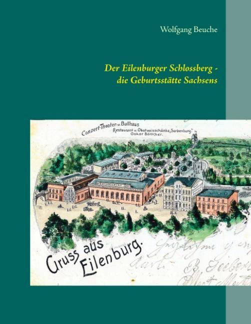 Cover-Bild Der Eilenburger Schlossberg - die Geburtsstätte Sachsens