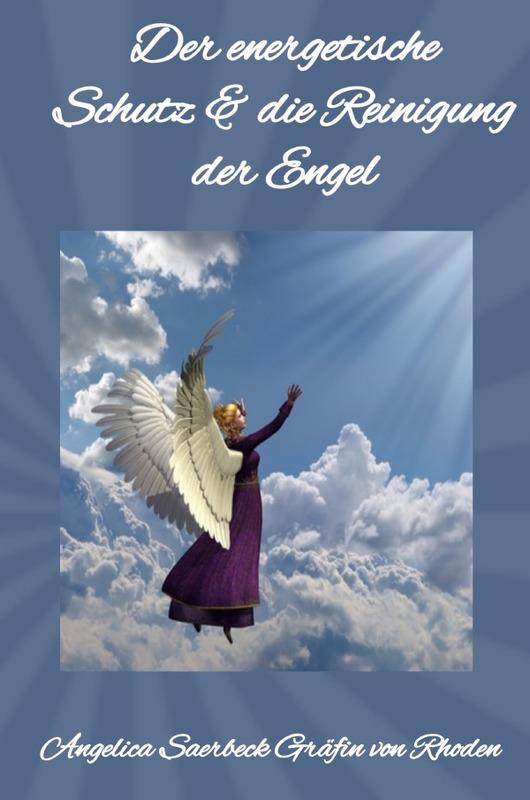 Cover-Bild Der energetische Schutz & Reinigung der Engel