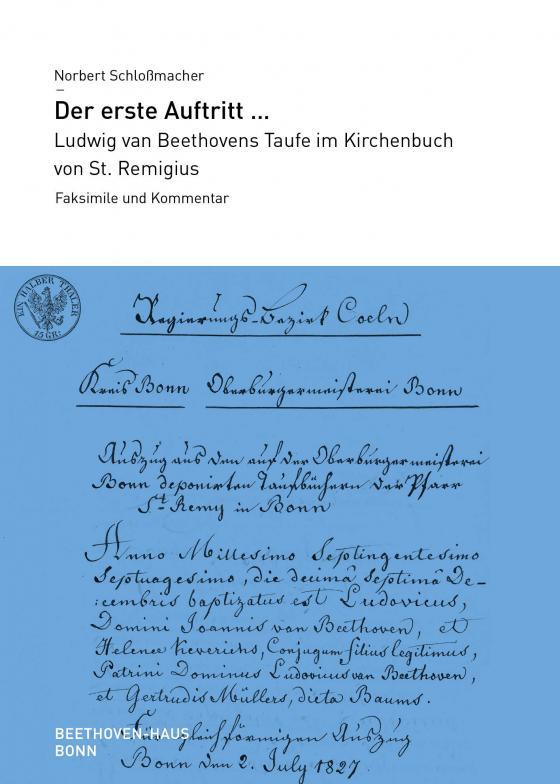 Cover-Bild Der erste Auftritt ... Ludwig van Beethovens Taufe im Kirchenbuch von St. Remigius