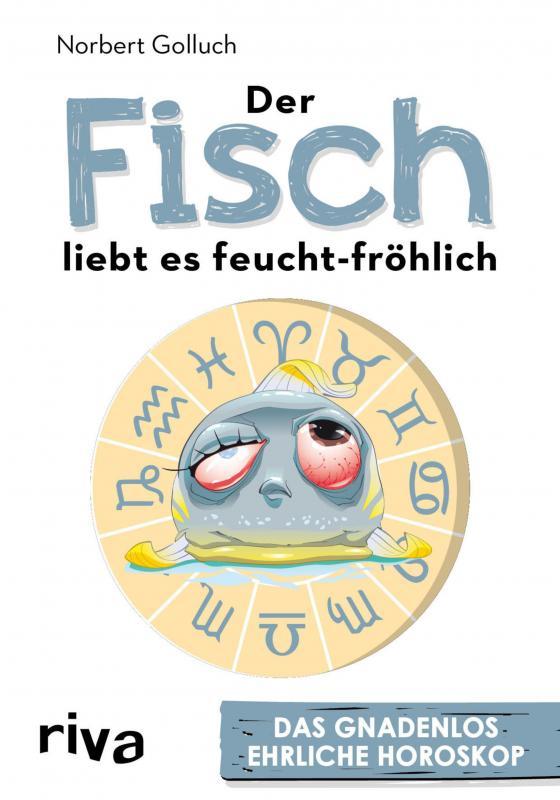 Cover-Bild Der Fisch liebt es feucht-fröhlich
