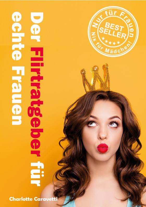 Cover-Bild Der Flirtratgeber für echte Frauen
