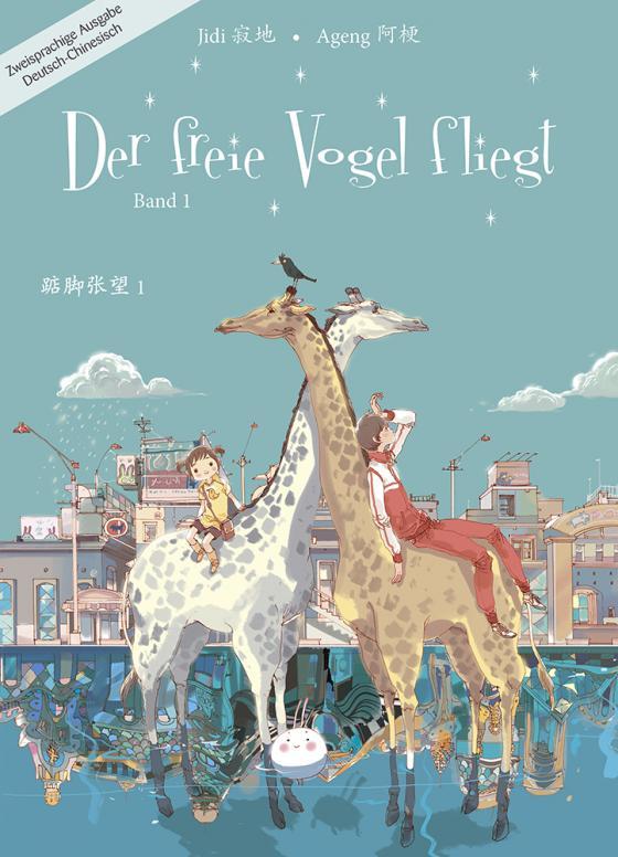 Cover-Bild Der freie Vogel fliegt, Band 1