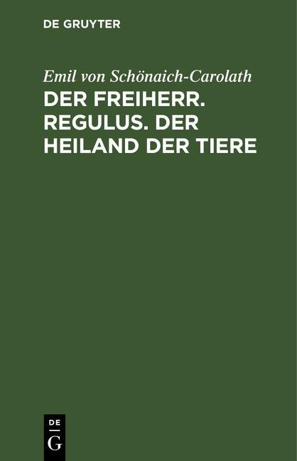 Cover-Bild Der Freiherr. Regulus. Der Heiland der Tiere