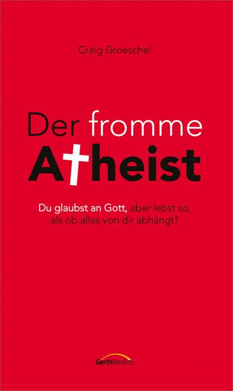Cover-Bild Der fromme Atheist
