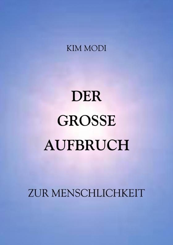Cover-Bild DER GROSSE AUFBRUCH zur Menschlichkeit