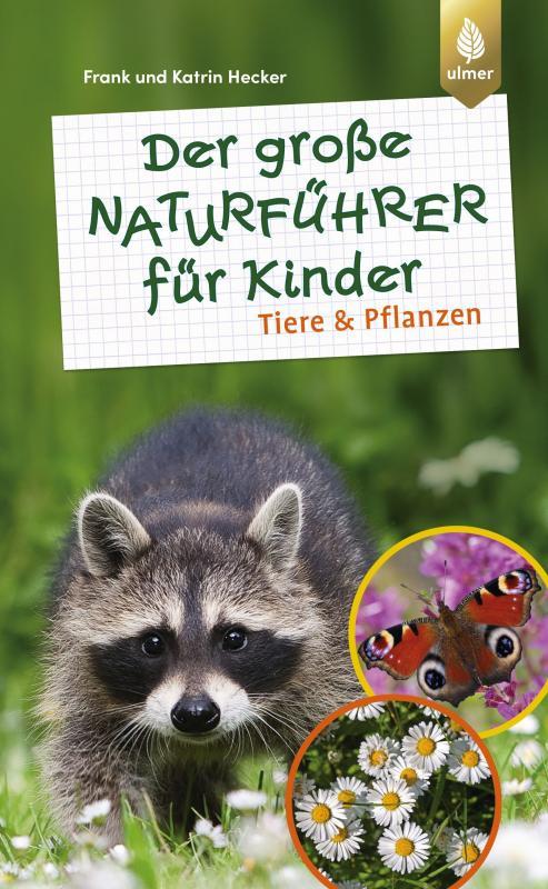 Cover-Bild Der große Naturführer für Kinder: Tiere und Pflanzen
