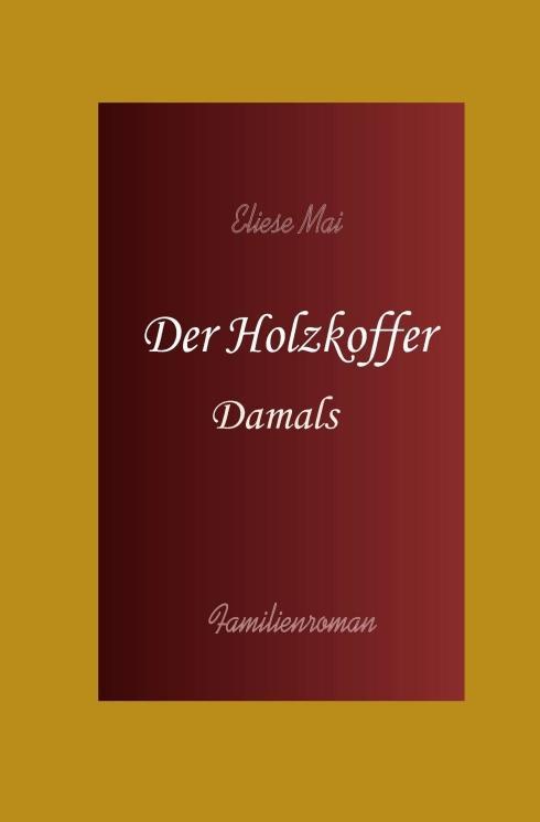 Cover-Bild Der Holzkoffer: Damals