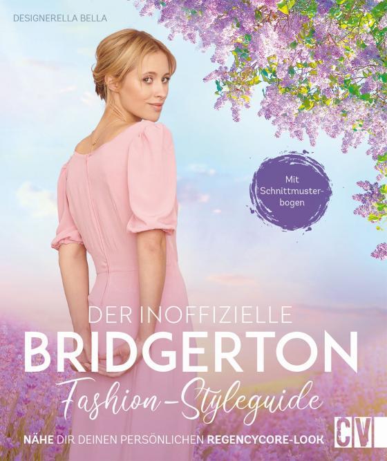 Cover-Bild Der inoffizielle Bridgerton Fashion-Styleguide