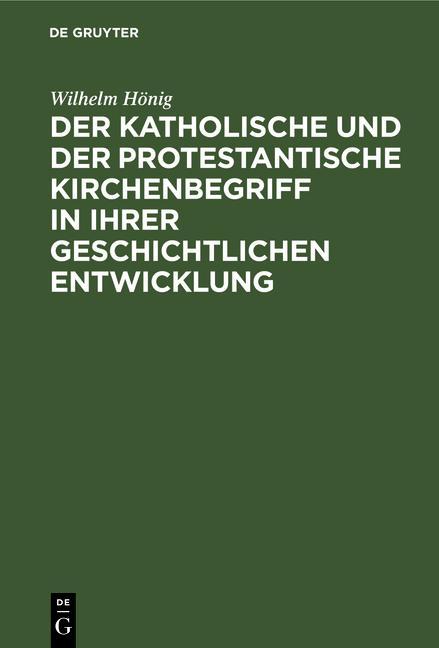 Cover-Bild Der katholische und der protestantische Kirchenbegriff in ihrer geschichtlichen Entwicklung