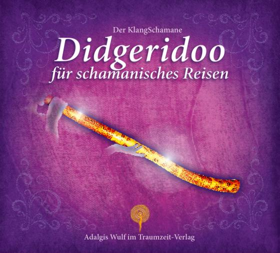 Cover-Bild Der KlangSchamane: Didgeridoo für schamanische Reisen