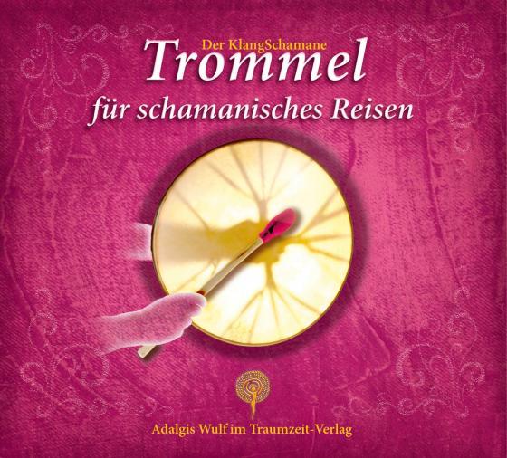 Cover-Bild Der KlangSchamane: Trommeln für schamanisches Reisen