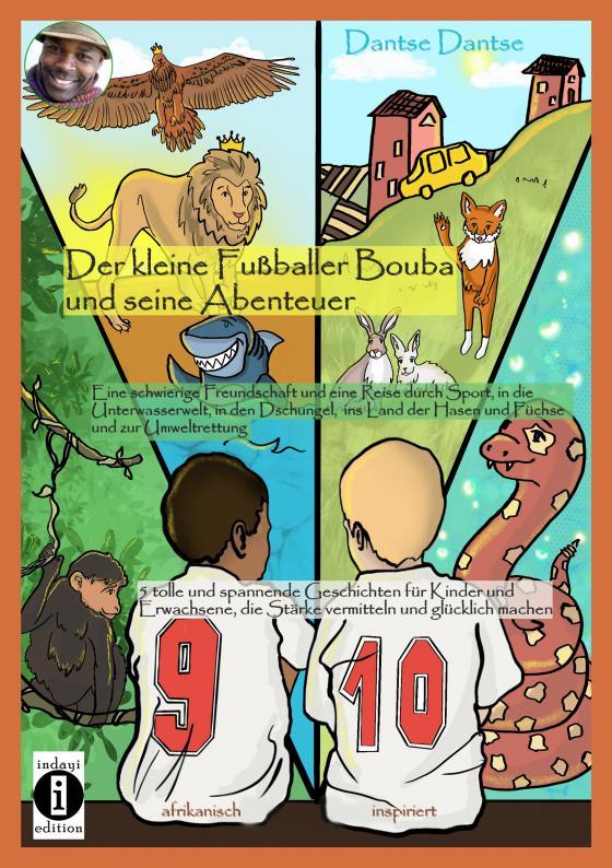 Cover-Bild Der kleine Fußballer Bouba und seine Abenteuer. Eine Reise durch die Unterwasserwelt, in den Dschungel, das Reich der Tiere und ins Land der Hasen und Füchse