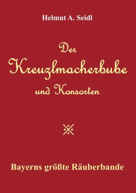 Cover-Bild Der Kreuzlmacherbube und Konsorten