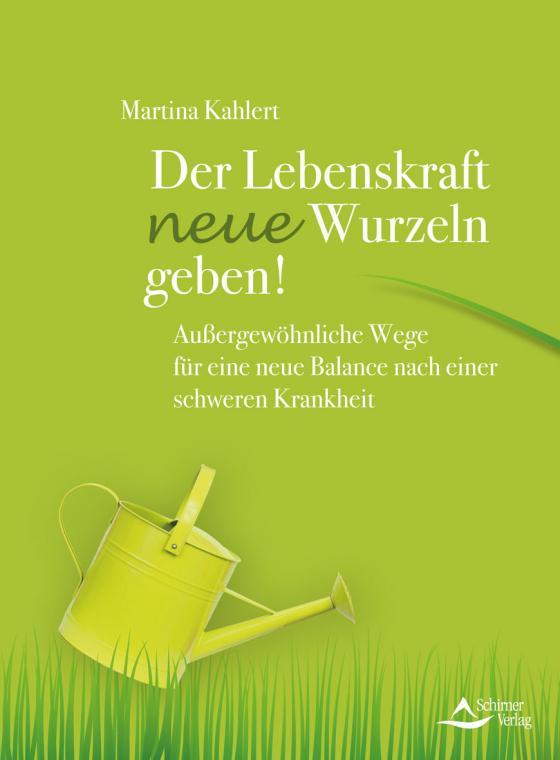 Cover-Bild Der Lebenskraft neue Wurzeln geben!