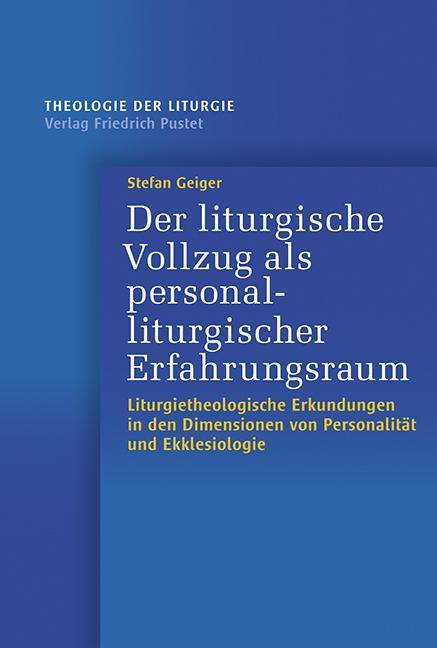 Cover-Bild Der liturgische Vollzug als personalliturgischer Erfahrungsraum