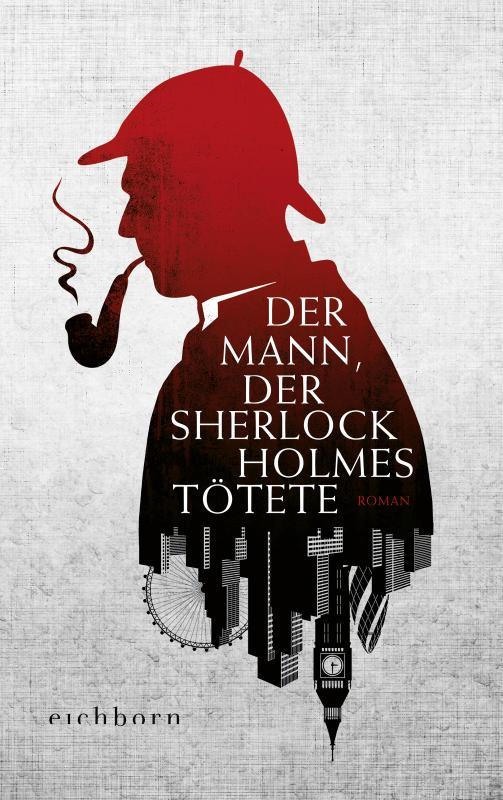Cover-Bild Der Mann, der Sherlock Holmes tötete
