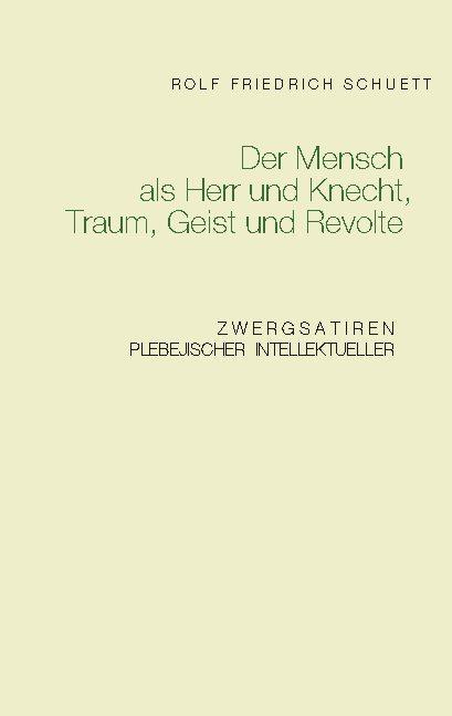 Cover-Bild Der Mensch als Herr und Knecht, Traum, Geist und Revolte