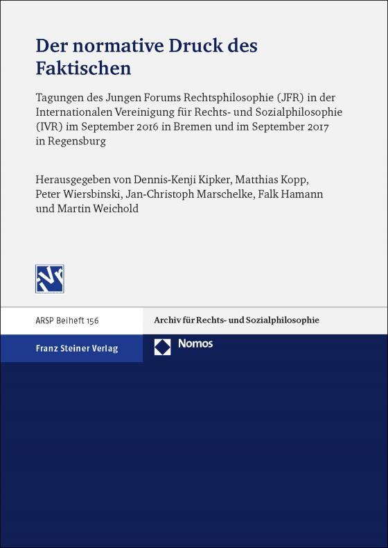 Cover-Bild Der normative Druck des Faktischen: Technologische Herausforderungen des Rechts und seine Fundierung in sozialer Praxis