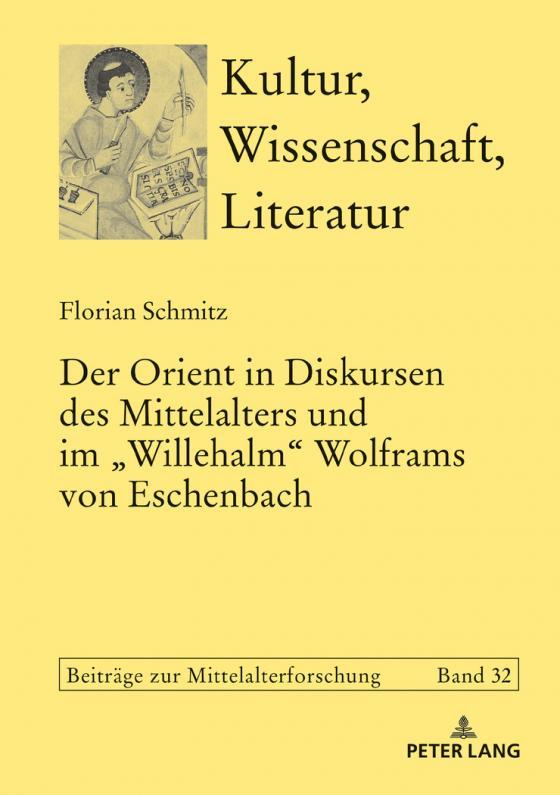 Cover-Bild Der Orient in Diskursen des Mittelalters und im «Willehalm» Wolframs von Eschenbach