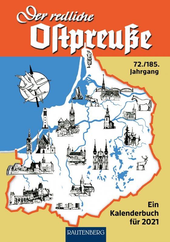 Cover-Bild Der redliche Ostpreuße - Ein Kalenderbuch für 2021