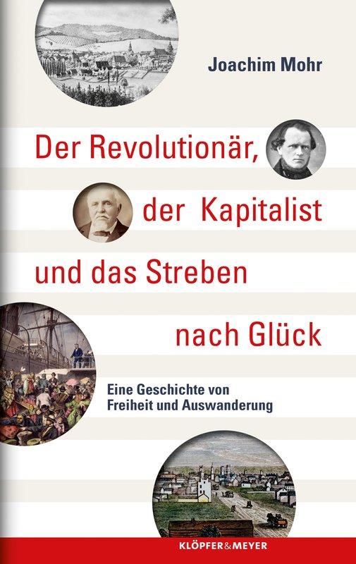 Cover-Bild Der Revolutionär, der Kapitalist und das Streben nach Glück