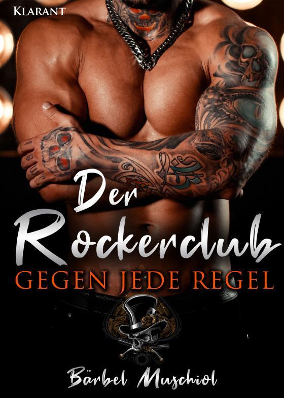 Cover-Bild Der Rockerclub. Gegen jede Regel