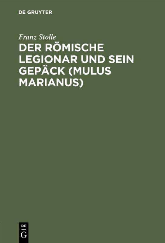 Cover-Bild Der römische Legionar und sein Gepäck (Mulus Marianus)