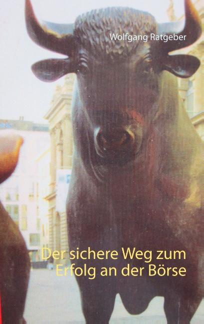 Cover-Bild Der sichere Weg zum Erfolg an der Börse