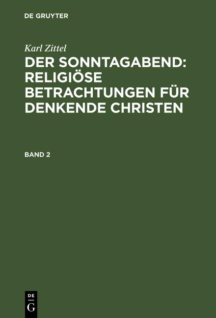 Cover-Bild Der Sonntagabend: Religiöse Betrachtungen für denkende Christen / Der Sonntagabend: Religiöse Betrachtungen für denkende Christen. Band 2