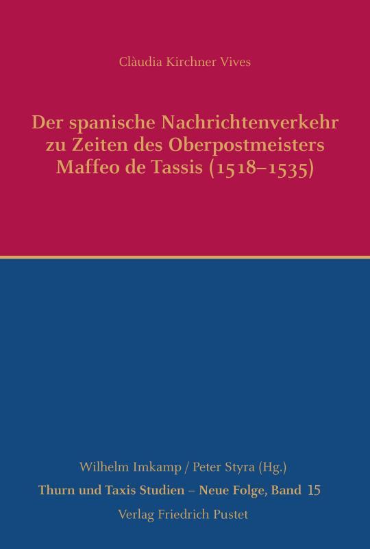 Cover-Bild Der spanische Nachrichtenverkehr zu Zeiten des Oberpostmeisters Maffeo de Tassis (1518-1535)