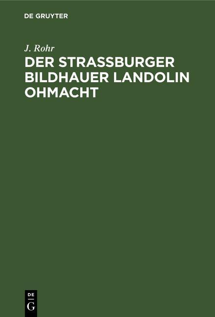 Cover-Bild Der Straßburger Bildhauer Landolin Ohmacht