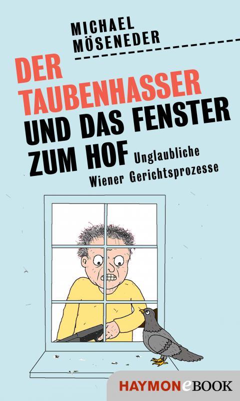 Cover-Bild Der Taubenhasser und das Fenster zum Hof