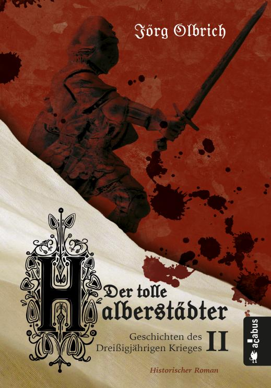 Cover-Bild Der tolle Halberstädter. Geschichten des Dreißigjährigen Krieges