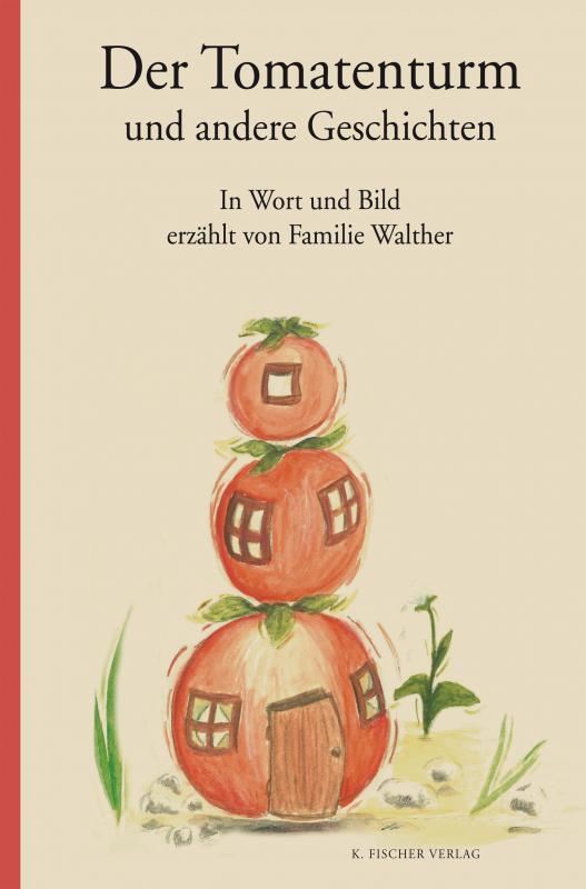Cover-Bild Der Tomatenturm und andere Geschichten