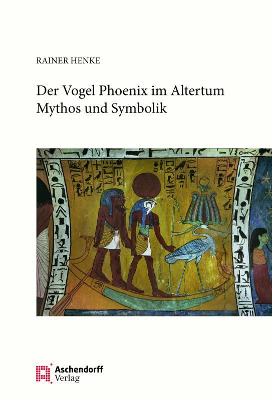 Cover-Bild Der Vogel Phönix im Altertum