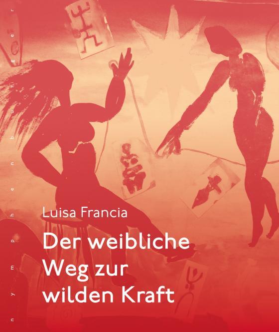 Cover-Bild Der weibliche Weg zur wilden Kraft