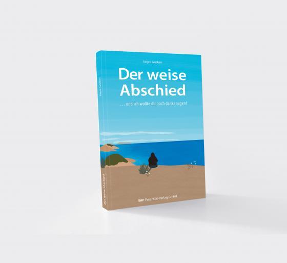Cover-Bild Der weise Abschied ...und ich wollte dir noch danke sagen.