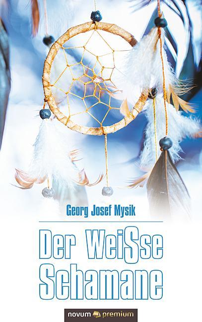 Cover-Bild Der WeiSse Schamane