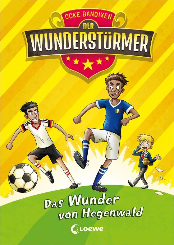 Cover-Bild Der Wunderstürmer (Band 6) - Das Wunder von Hegenwald