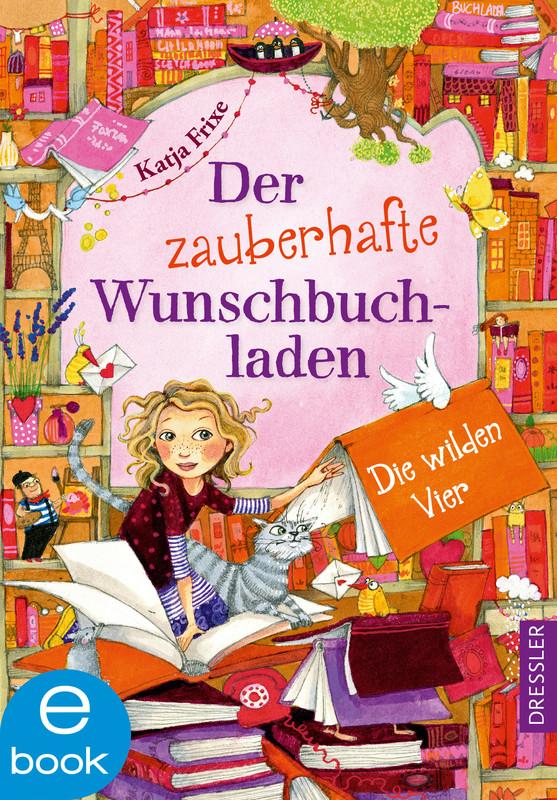 Cover-Bild Der zauberhafte Wunschbuchladen. Die wilden Vier