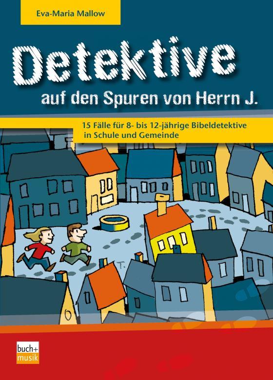 Cover-Bild Detektive auf den Spuren von Herrn J.