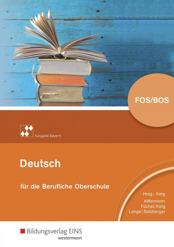 Cover-Bild Deutsch für die berufliche Oberstufe - Ausgabe Bayern / Deutsch für die berufliche Oberschule - Ausgabe Bayern
