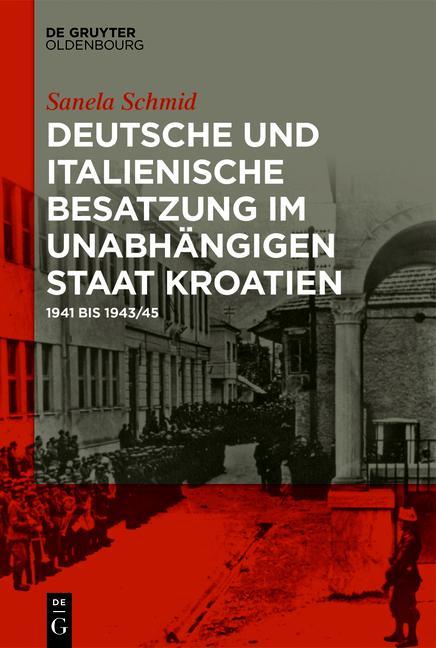 Cover-Bild Deutsche und italienische Besatzung im Unabhängigen Staat Kroatien