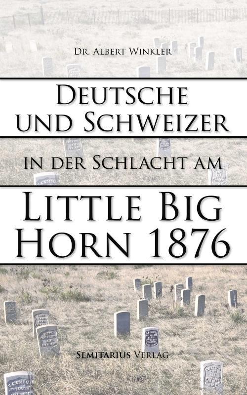 Cover-Bild Deutsche und Schweizer in der Schlacht am Little Big Horn