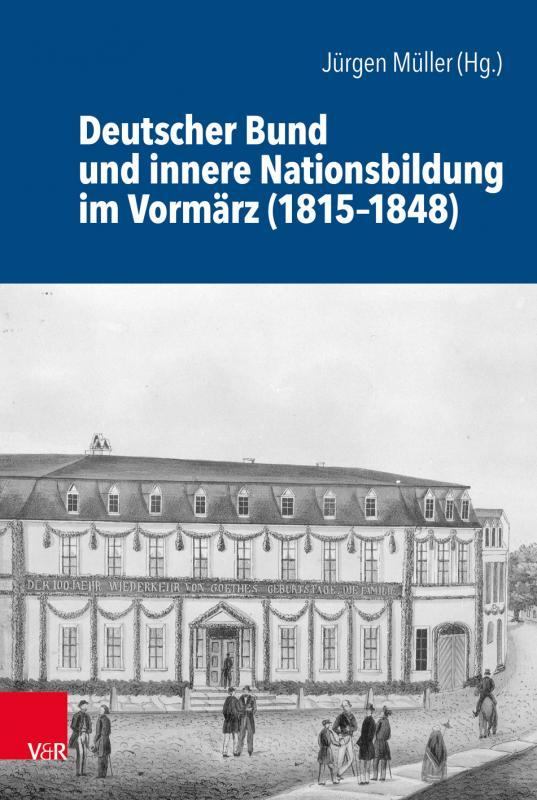 Cover-Bild Deutscher Bund und innere Nationsbildung im Vormärz (1815–1848)