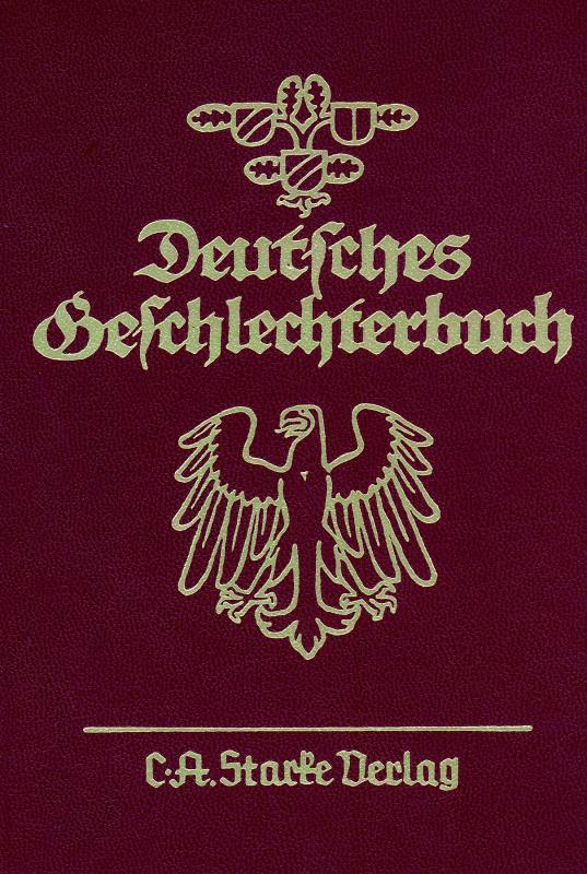 Cover-Bild Deutsches Geschlechterbuch. Genealogisches Handbuch bürgerlicher... / Deutsches Geschlechterbuch. Genealogisches Handbuch bürgerlicher...