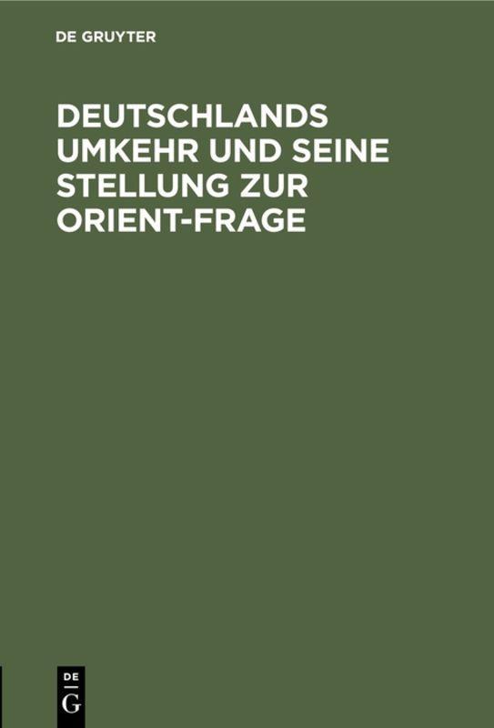 Cover-Bild Deutschlands Umkehr und seine Stellung zur Orient-Frage