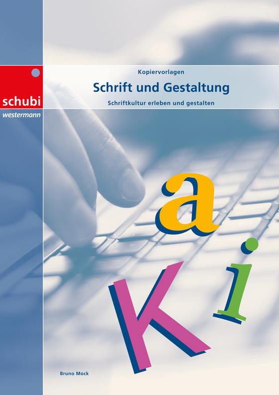 Cover-Bild Deutschschweizer Basisschrift / Schrift und Gestaltung - Schriftkultur erleben und gestalten